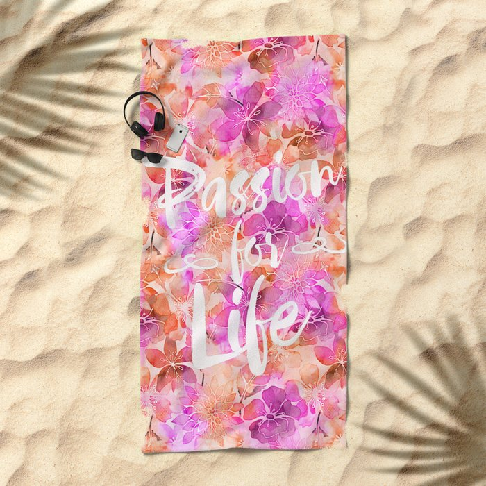 Passion for Life inspirational floral typography Beach Towel