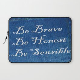 Be Brave * Be Honest * Be Sensible - Blue Geni-ism Series Laptop Sleeve