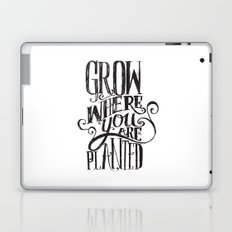 Grow Where You Are Planted Laptop & iPad Skin