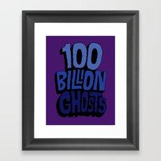 100 Billion Ghosts Framed Art Print