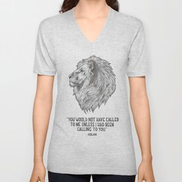 Aslan - You would not have called to me unless I had been calling to you Unisex V-Neck