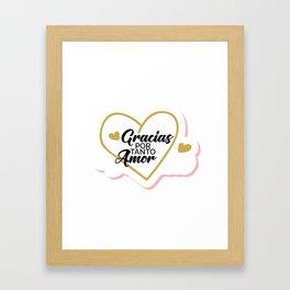 Gracias por tanto amor Framed Art Print