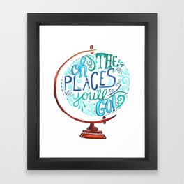 Oh The Places You'll Go - Vintage Globe Hand Lettered Typography Framed Art Print