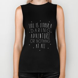 Life is either a daring adventure or nothing at all I Biker Tank