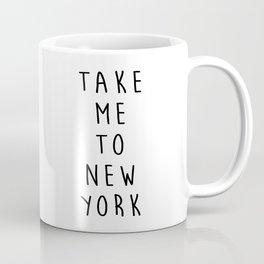 Take Me To New York Coffee Mug