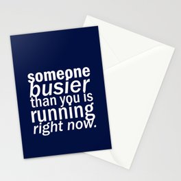 someone busier than you.. Stationery Cards