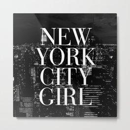 New York City Girl Black & White Skyline Vogue Typography Metal Print
