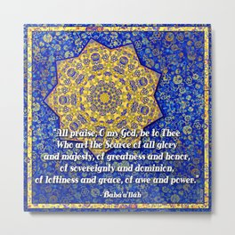 "Baha'i quote ""Source of all glory..."" Metal Print"