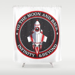 To the moon and back, infinity and beyond Shower Curtain