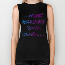 music makes it's own dance Biker Tank