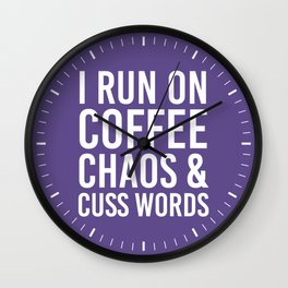 I Run On Coffee, Chaos & Cuss Words (Ultra Violet) Wall Clock