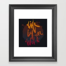 Life Before Work Framed Art Print