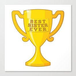 Best Sister Ever Canvas Print