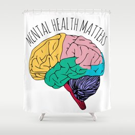 MENTAL HEALTH MATTERS Shower Curtain