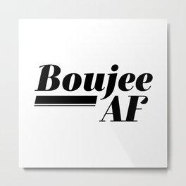 Boujee AF Metal Print