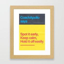 Coach Apollo says Framed Art Print