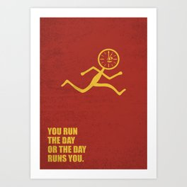 Lab No. 4 - You Run The Day Or The Day Runs You Corporate Start-up Quotes Art Print