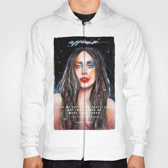 I Live For The Applause Hoody