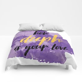 How Deeph is Your Love Comforters