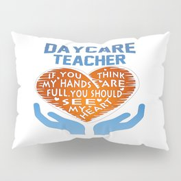 Daycare Teacher Pillow Sham