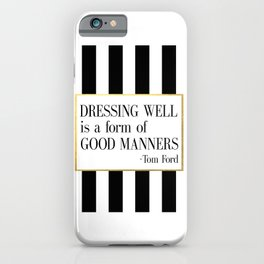 TOM FORD QUOTE Fashion Print Fashion Wall art Dressing Well is a form of good manners Printable Art iPhone Case