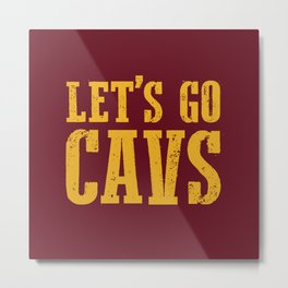 Let's Go CAVS NBA Design Metal Print