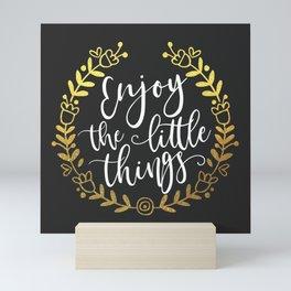 Enjoy The Little Things Motivational Quote Mini Art Print