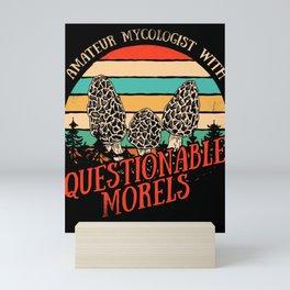Amateur Mycologist With Questionable Morels Shirt Gift Mini Art Print