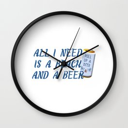 All I Need Is A Beach And A Beer Funny Summer Gift Idea Wall Clock