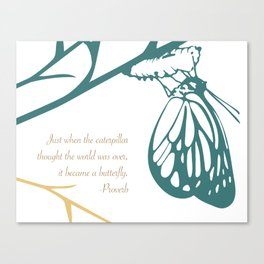 Just when the caterpillar thought the world was over, it became a butterfly. (white and teal) Canvas Print