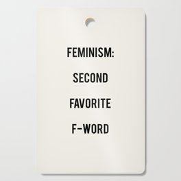 FEMINISM: Second Favorite F-Word Cutting Board