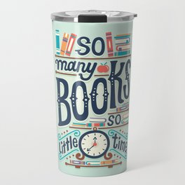 So many books so little time Travel Mug