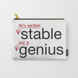 Stable Genius - He's Neither Carry-All Pouch