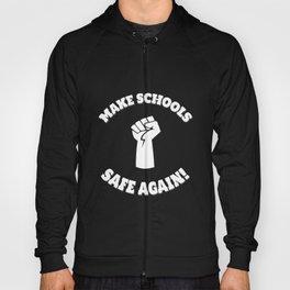 Make Schools Safe Again - Gun Control Hoody