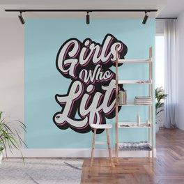 Girls Who Lift Script Wall Mural