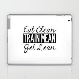 Eat Clean, Train Mean, Get Lean - Black Text Laptop & iPad Skin