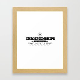 Championships Are Made Framed Art Print