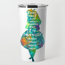 Alice In Wonderland - Quote - Colorful Watercolor White Text Travel Mug