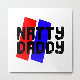 Natty Daddy Metal Print