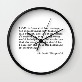 I fell in love with her courage...F. Scott Fitzgerald Wall Clock