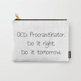 OCD Procrasinator Carry-All Pouch
