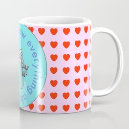 I Want to Know Everything About You Coffee Mug