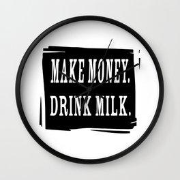Make Money. Drink Milk. Wall Clock