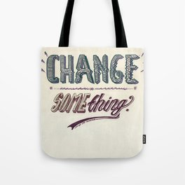 Or, stop complaining. Tote Bag