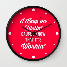 Keep On Flirtin' Funny Quote Wall Clock