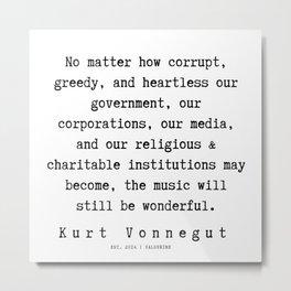 67  | Kurt Vonnegut Quotes | 191006 Metal Print