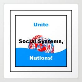 Unite Social Systems, Nations! Art Print