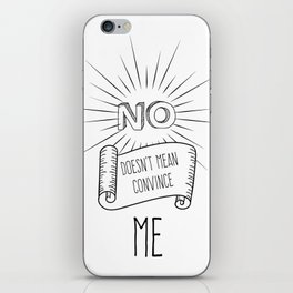 NO! doesn't mean convince ME iPhone Skin
