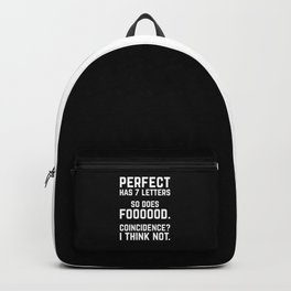 Perfect Food Funny Quote Backpack