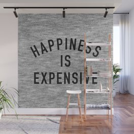 Happiness is Expensive Wall Mural